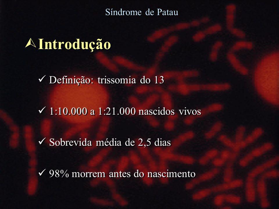 Introdução Definição: trissomia do 13