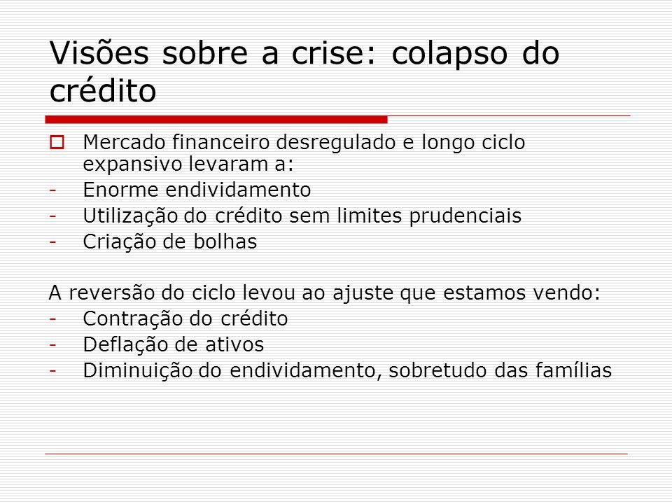 Visões sobre a crise: colapso do crédito