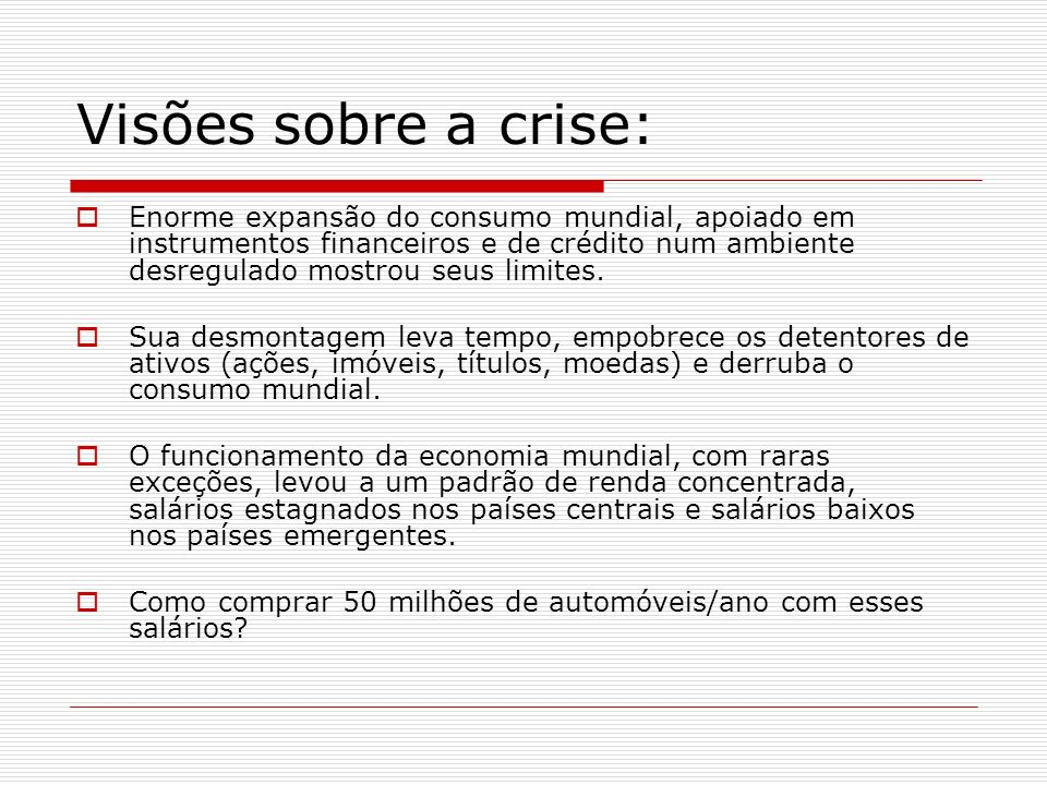 Visões sobre a crise: