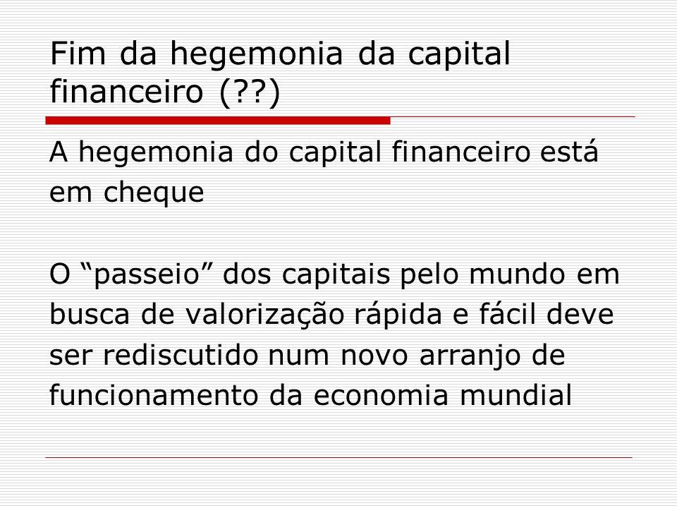 Fim da hegemonia da capital financeiro ( )