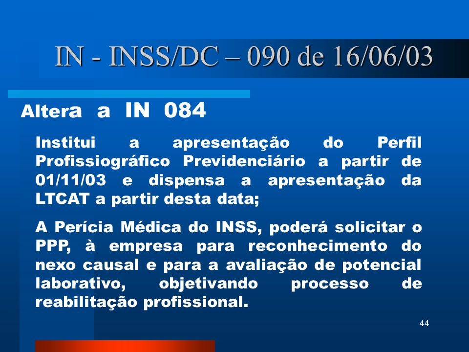 IN - INSS/DC – 090 de 16/06/03 Altera a IN 084