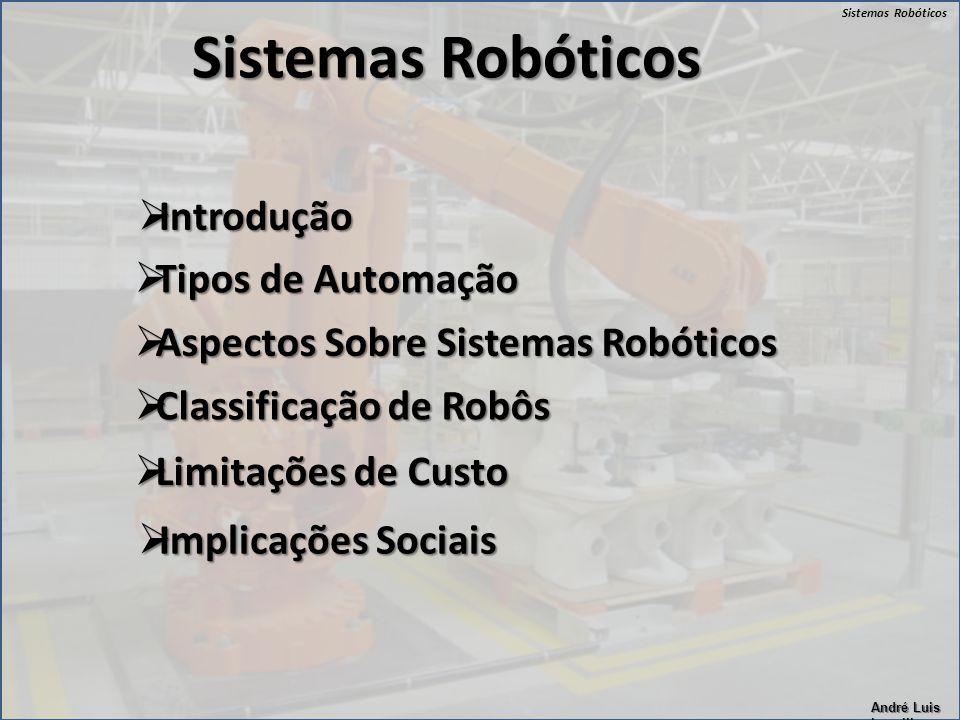 Sistemas Robóticos Introdução Tipos de Automação