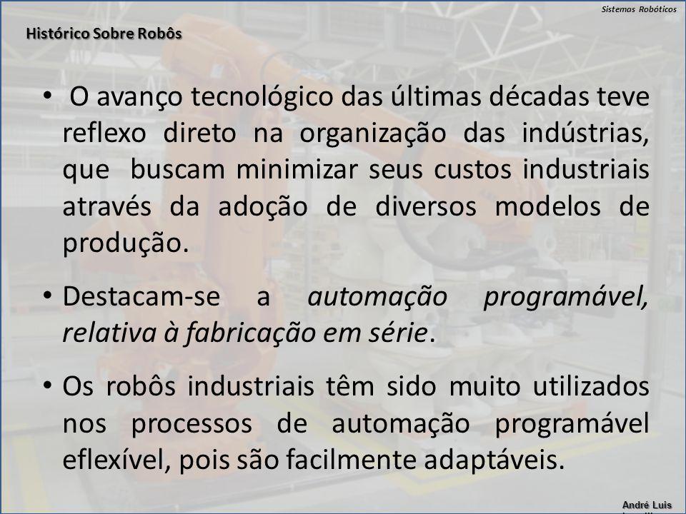 Destacam-se a automação programável, relativa à fabricação em série.