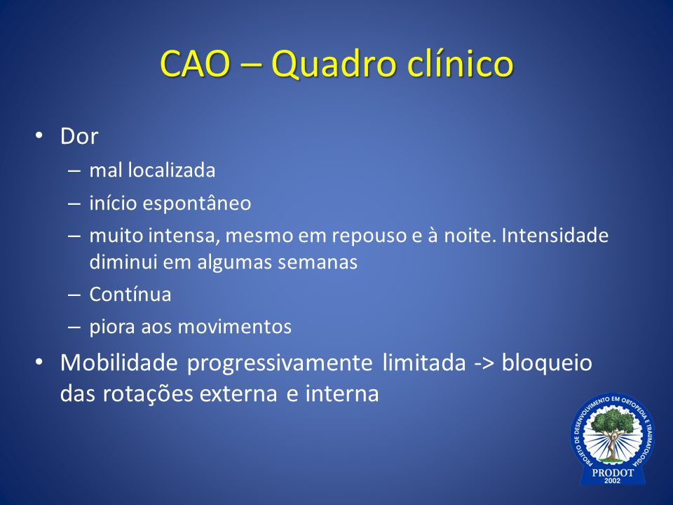 CAO – Quadro clínico Dor