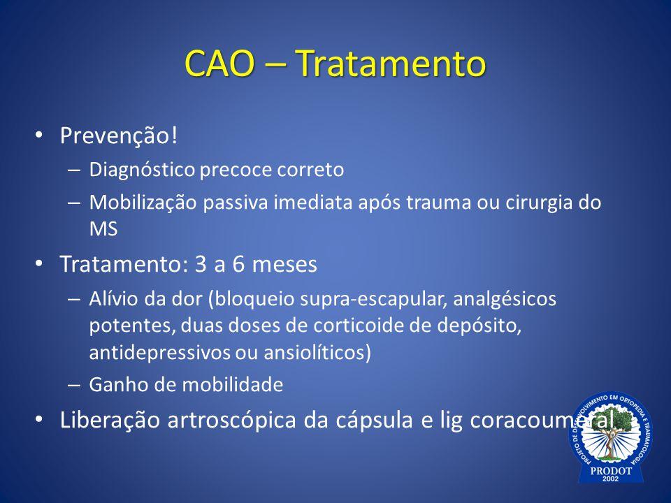 CAO – Tratamento Prevenção! Tratamento: 3 a 6 meses