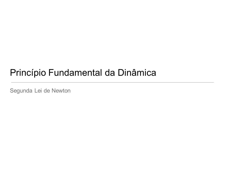 Princípio Fundamental da Dinâmica