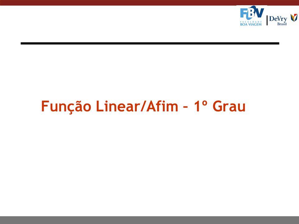 Função Linear/Afim – 1º Grau