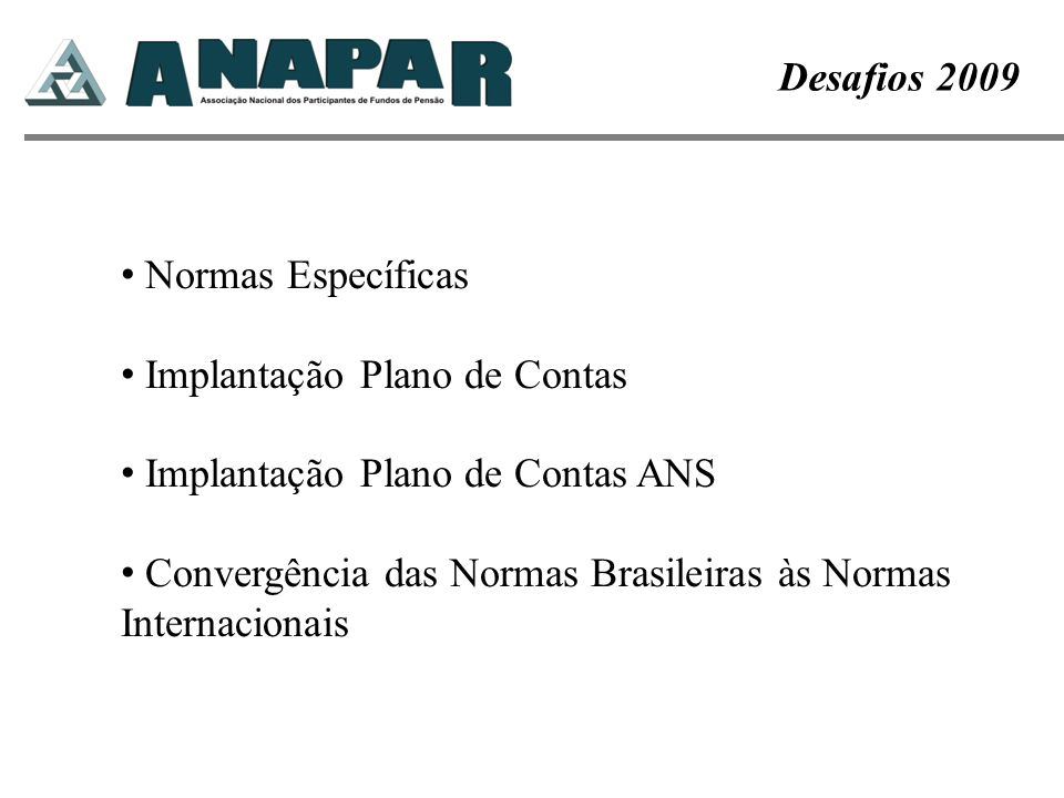 Desafios 2009 Normas Específicas. Implantação Plano de Contas. Implantação Plano de Contas ANS.
