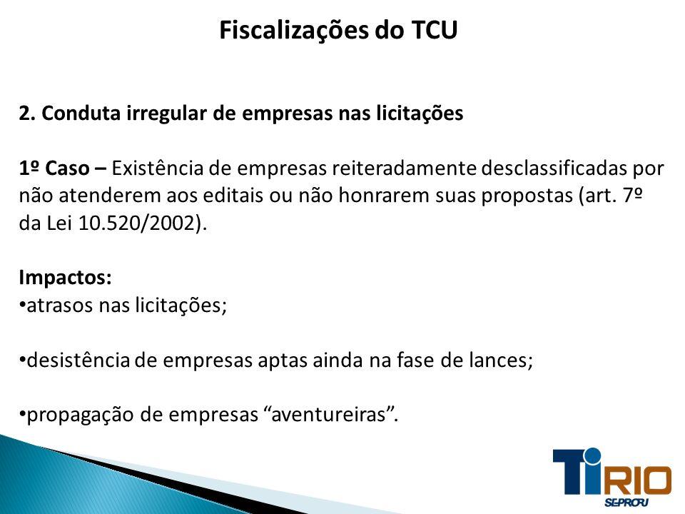 Fiscalizações do TCU 2. Conduta irregular de empresas nas licitações