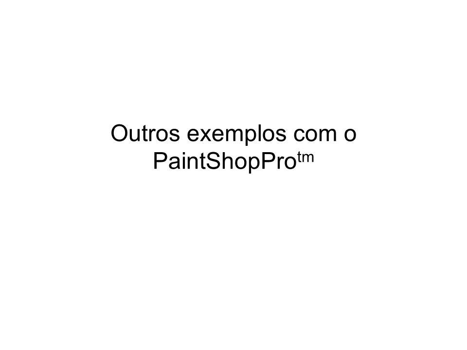 Outros exemplos com o PaintShopProtm