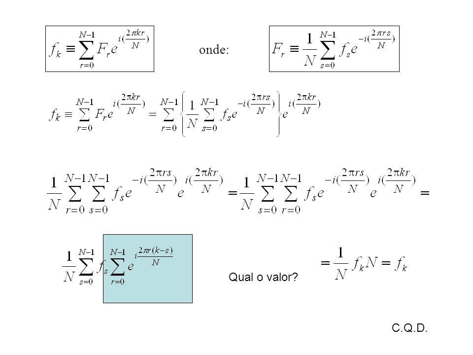 onde: Qual o valor C.Q.D.