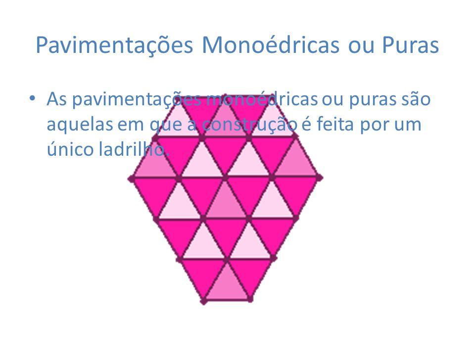 Pavimentações Monoédricas ou Puras