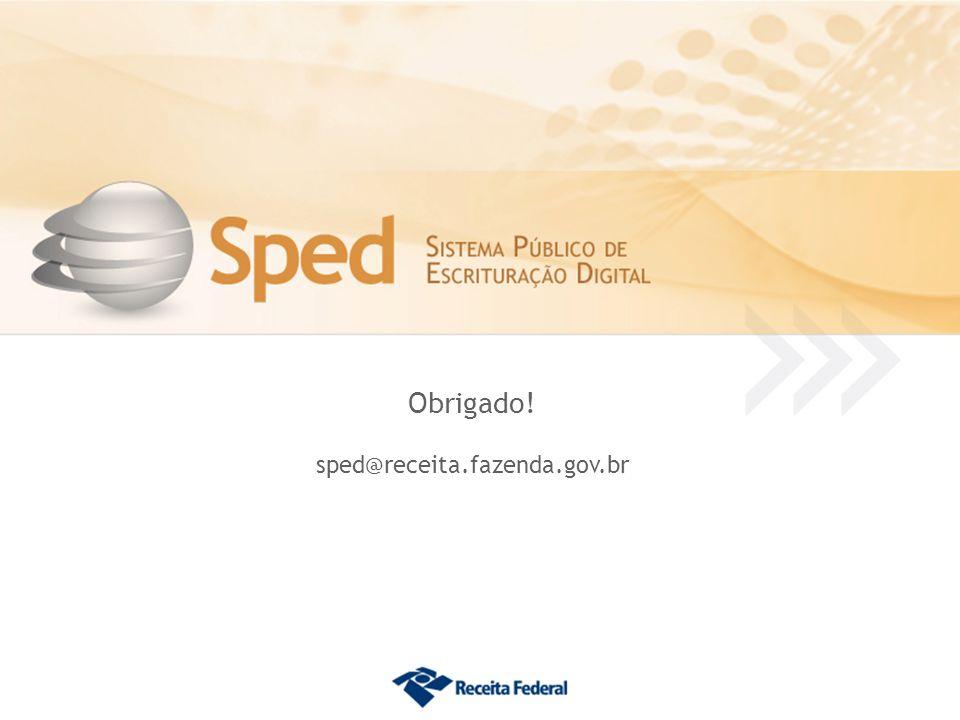 Obrigado! sped@receita.fazenda.gov.br 83