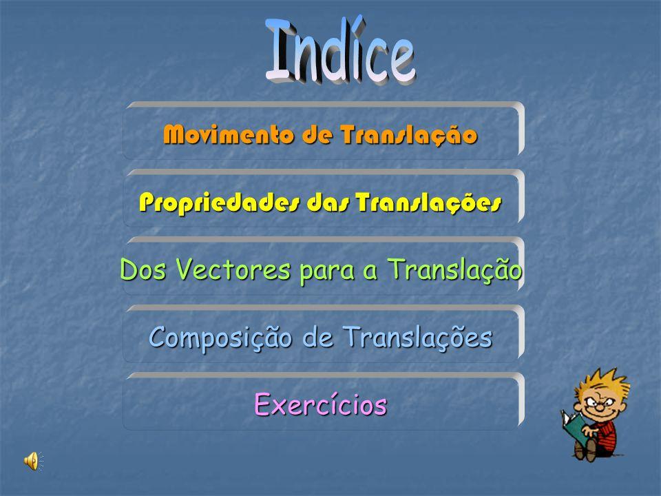 Indíce Movimento de Translação Propriedades das Translações
