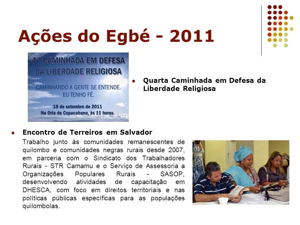 Ações do Egbé - 2011 Quarta Caminhada em Defesa da Liberdade Religiosa