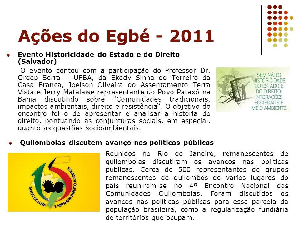 Ações do Egbé - 2011 Evento Historicidade do Estado e do Direito (Salvador)