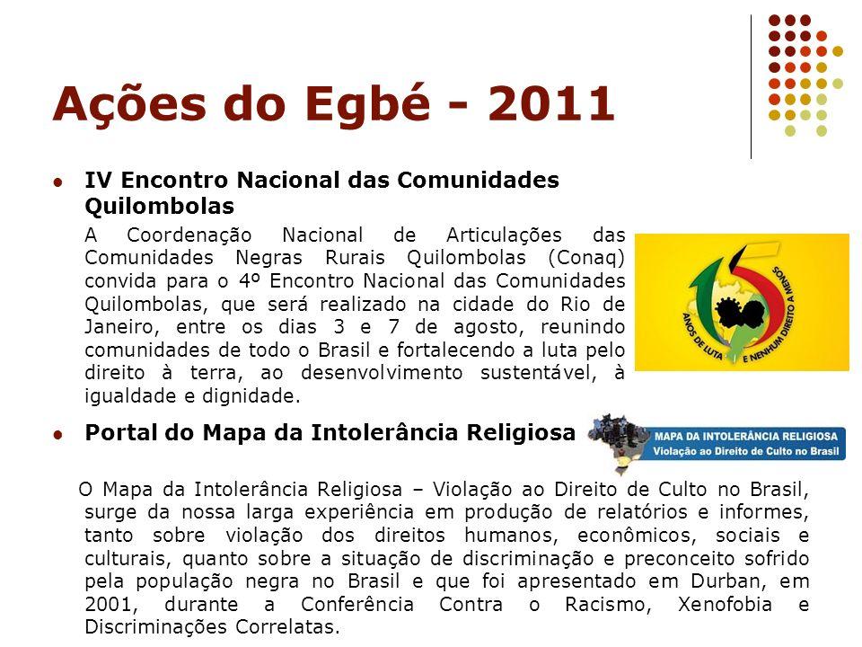 Ações do Egbé - 2011 IV Encontro Nacional das Comunidades Quilombolas
