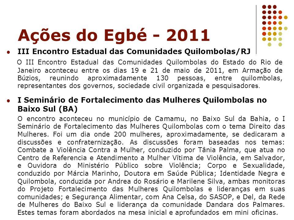 Ações do Egbé - 2011 III Encontro Estadual das Comunidades Quilombolas/RJ.