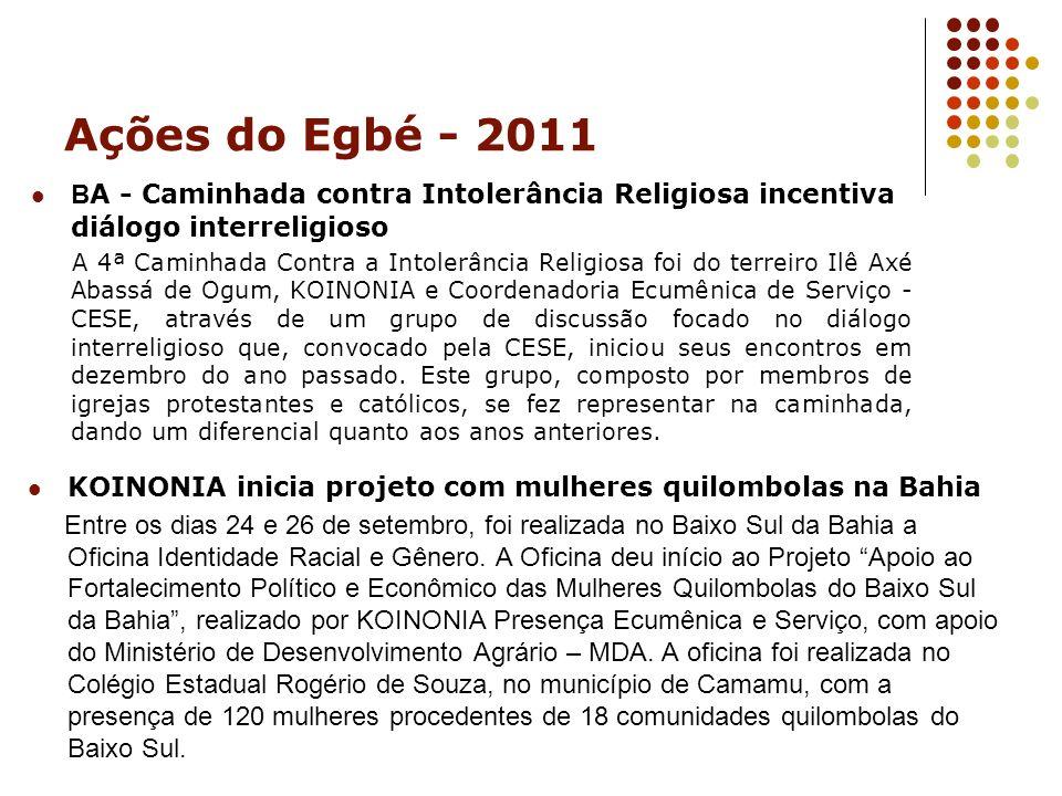 Ações do Egbé - 2011 BA - Caminhada contra Intolerância Religiosa incentiva diálogo interreligioso.