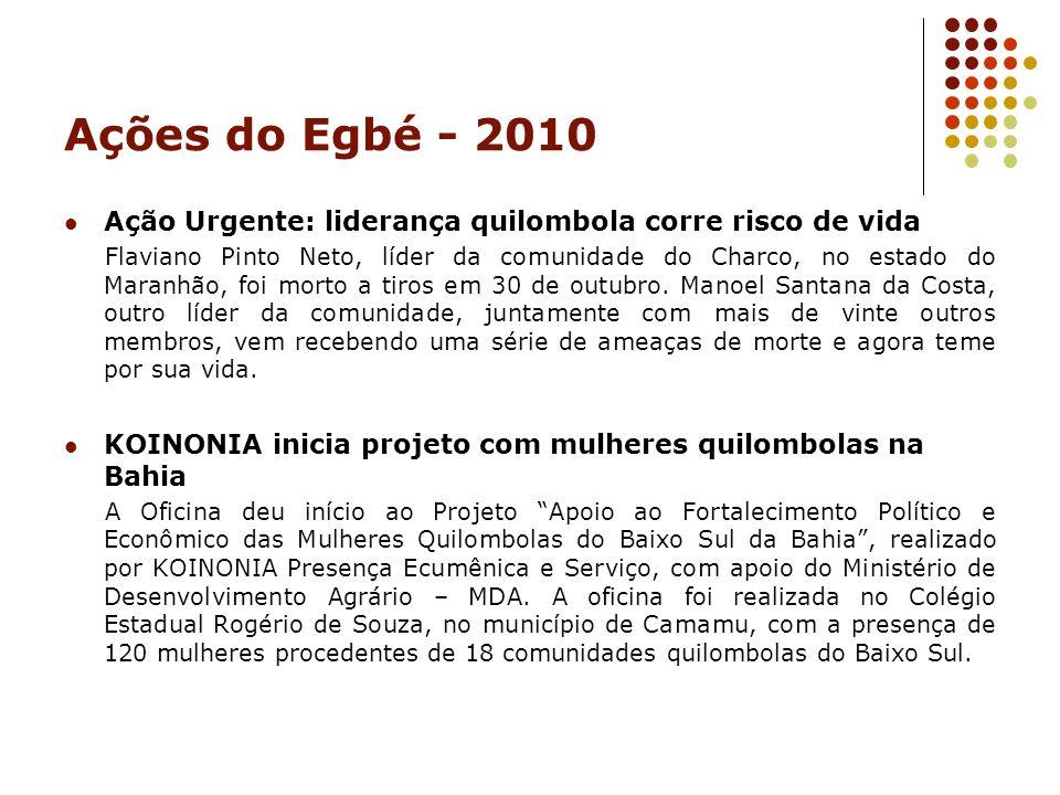 Ações do Egbé - 2010 Ação Urgente: liderança quilombola corre risco de vida.