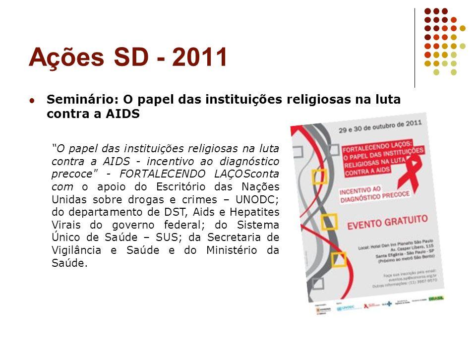 Ações SD - 2011 Seminário: O papel das instituições religiosas na luta contra a AIDS.