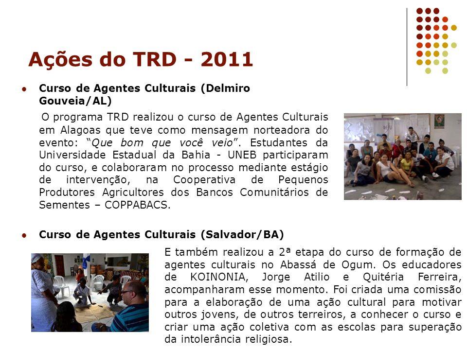 Ações do TRD - 2011 Curso de Agentes Culturais (Delmiro Gouveia/AL)
