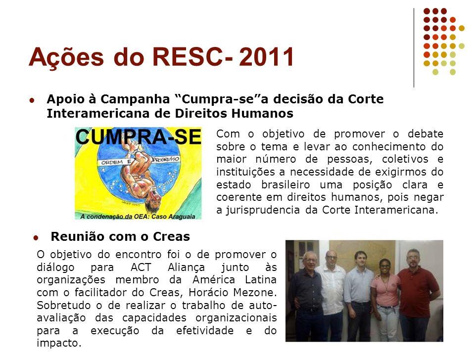 Ações do RESC- 2011 Apoio à Campanha Cumpra-se a decisão da Corte Interamericana de Direitos Humanos.