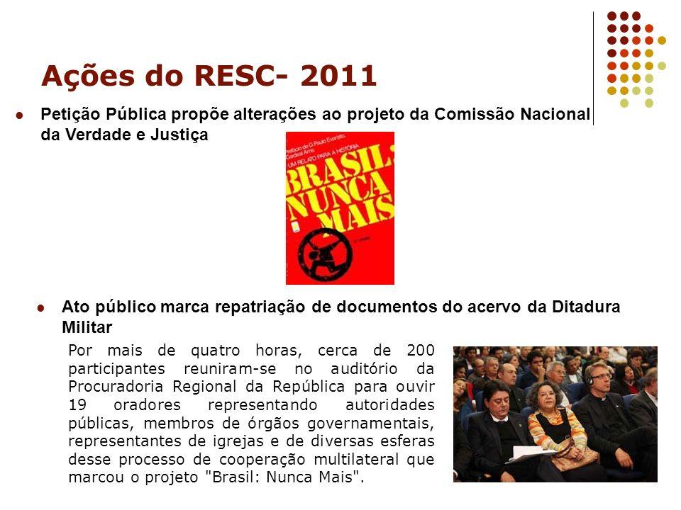 Ações do RESC- 2011 Petição Pública propõe alterações ao projeto da Comissão Nacional da Verdade e Justiça.