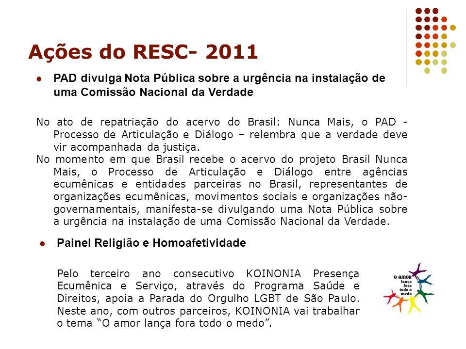 Ações do RESC- 2011 PAD divulga Nota Pública sobre a urgência na instalação de uma Comissão Nacional da Verdade.