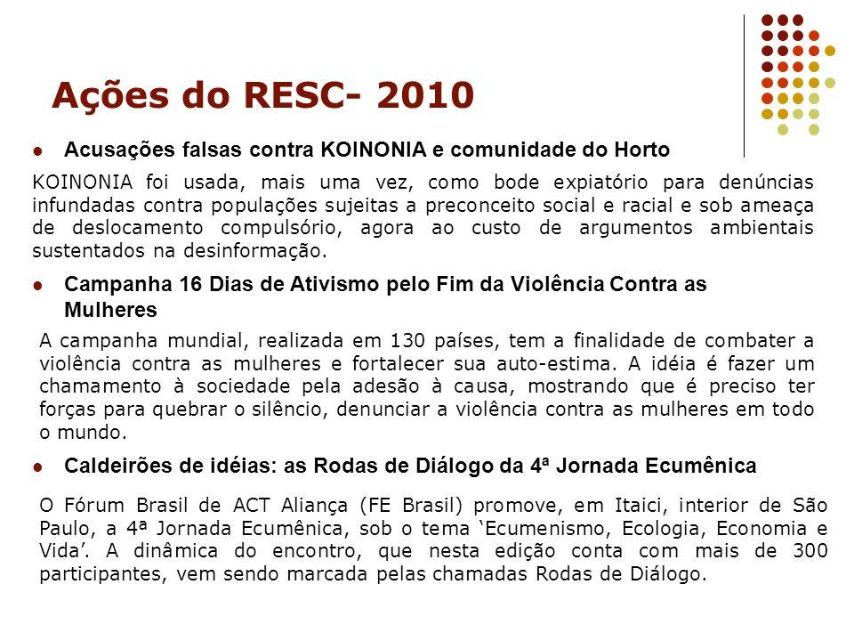 Ações do RESC- 2010 Acusações falsas contra KOINONIA e comunidade do Horto.
