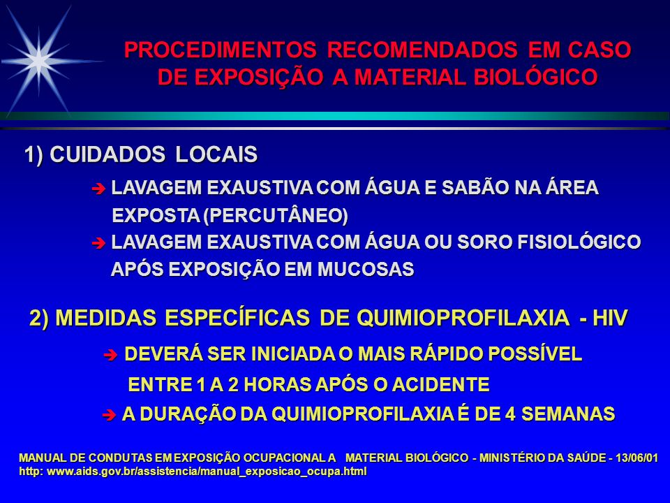 PROCEDIMENTOS RECOMENDADOS EM CASO DE EXPOSIÇÃO A MATERIAL BIOLÓGICO