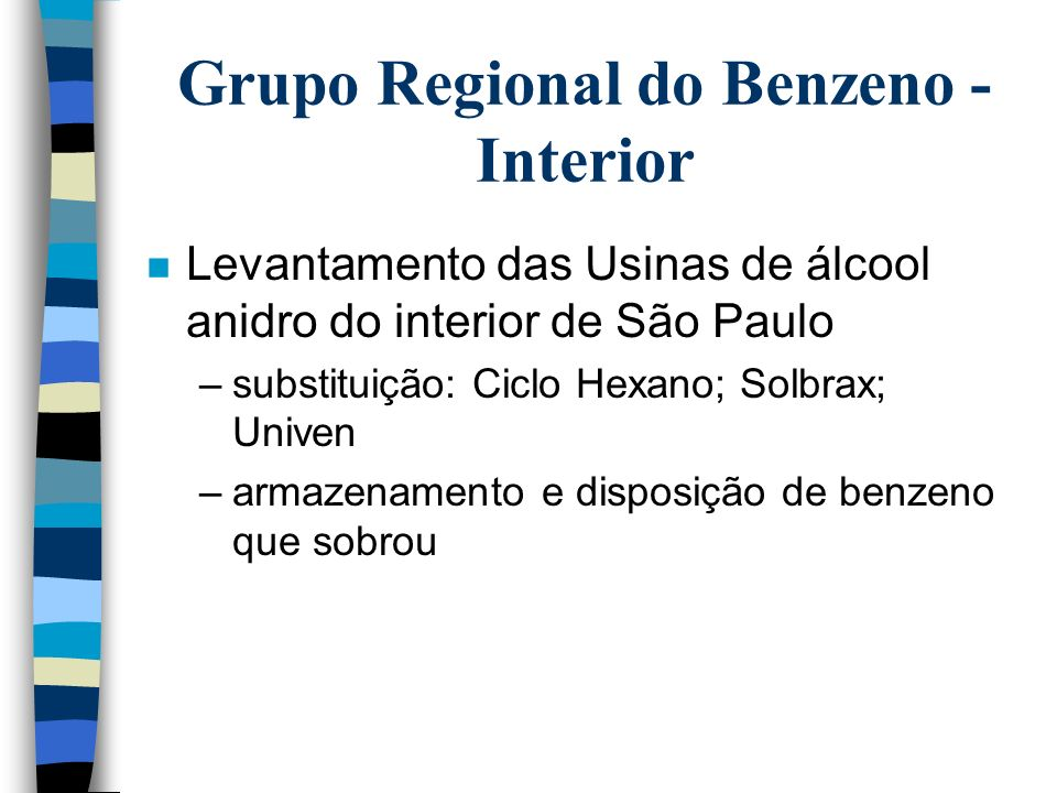 Grupo Regional do Benzeno - Interior