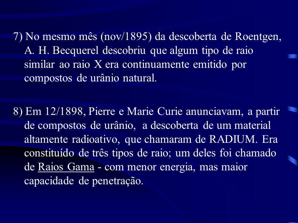 7) No mesmo mês (nov/1895) da descoberta de Roentgen, A. H