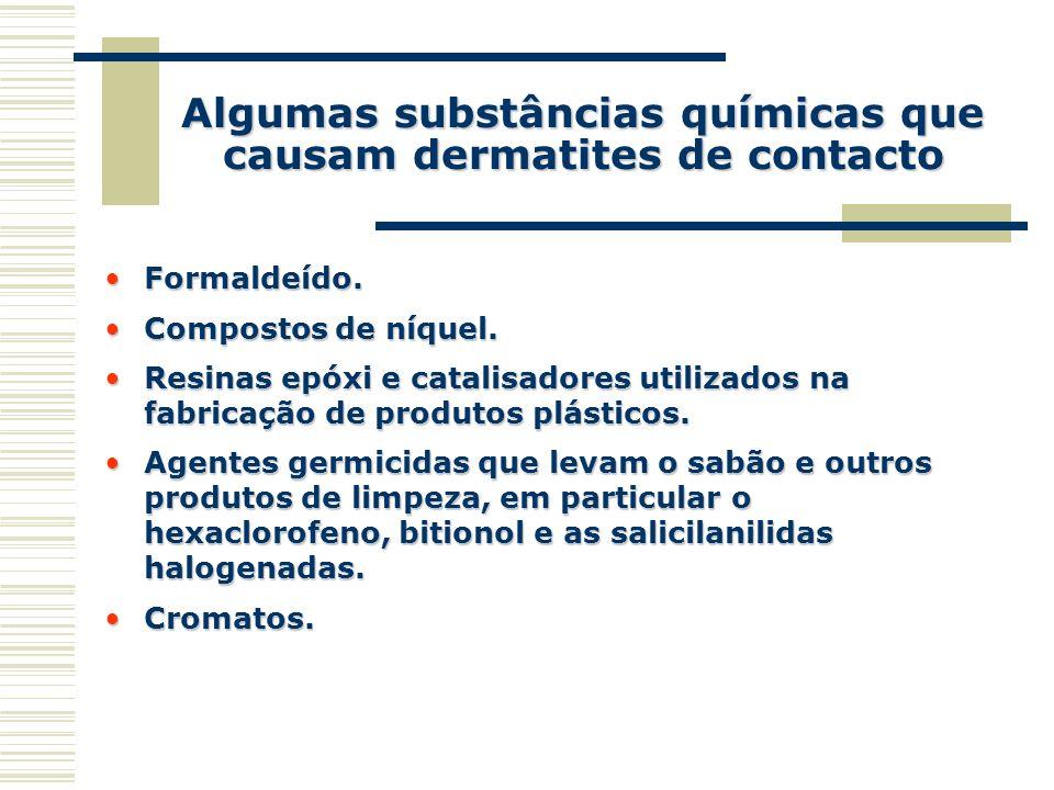Algumas substâncias químicas que causam dermatites de contacto