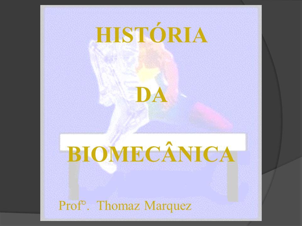 HISTÓRIA DA BIOMECÂNICA