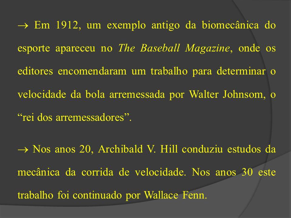  Em 1912, um exemplo antigo da biomecânica do esporte apareceu no The Baseball Magazine, onde os editores encomendaram um trabalho para determinar o velocidade da bola arremessada por Walter Johnsom, o rei dos arremessadores .