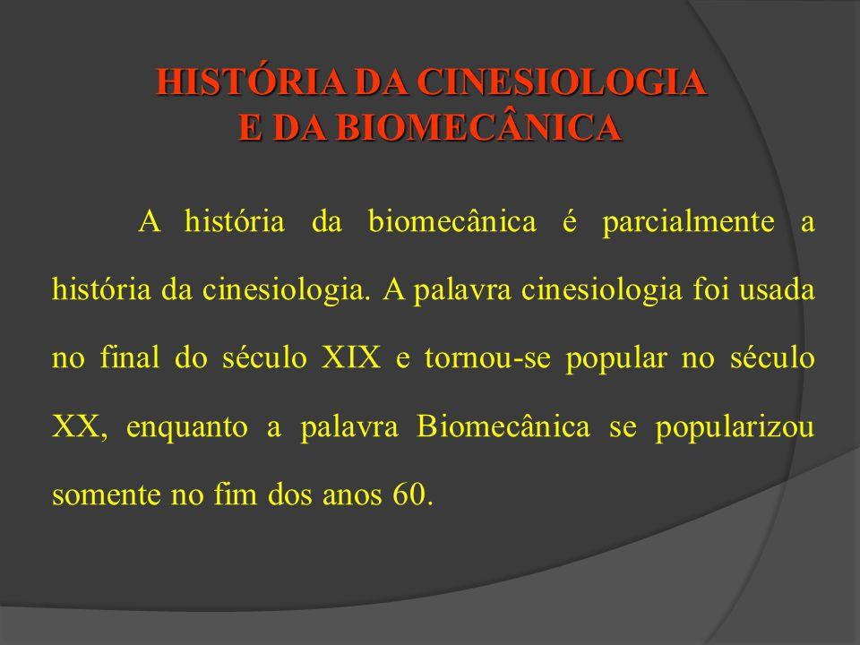 HISTÓRIA DA CINESIOLOGIA E DA BIOMECÂNICA