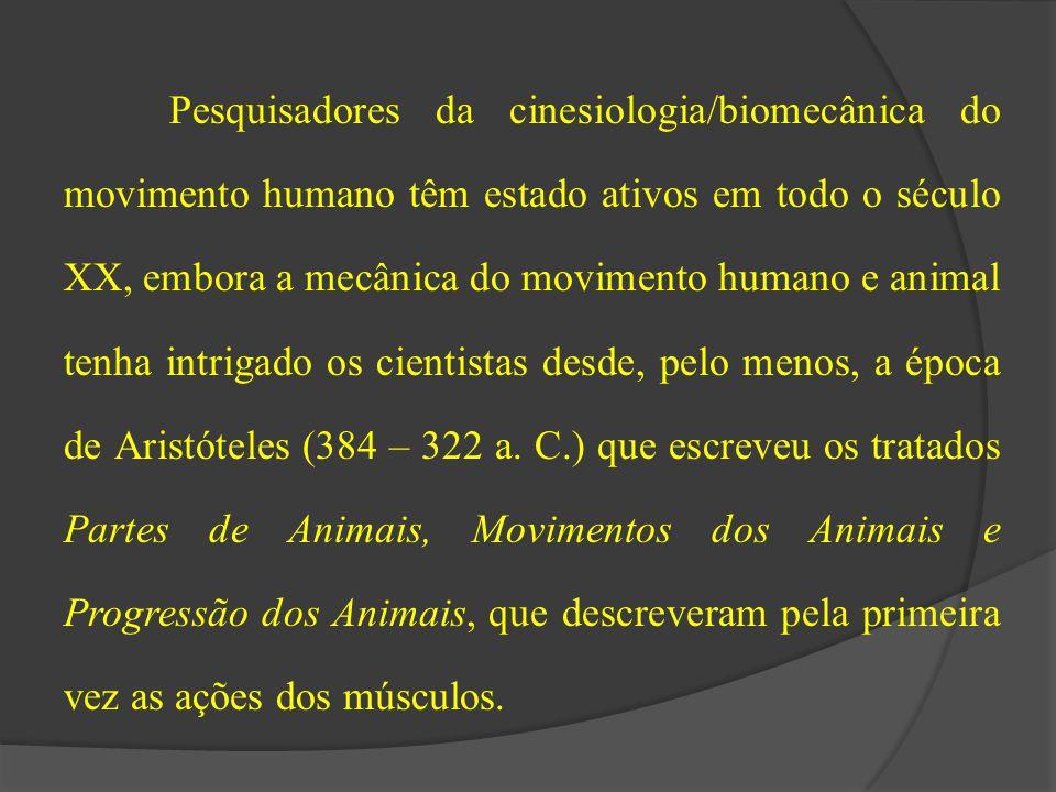 Pesquisadores da cinesiologia/biomecânica do movimento humano têm estado ativos em todo o século XX, embora a mecânica do movimento humano e animal tenha intrigado os cientistas desde, pelo menos, a época de Aristóteles (384 – 322 a.