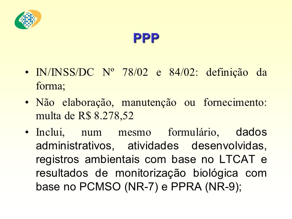 PPP IN/INSS/DC Nº 78/02 e 84/02: definição da forma;