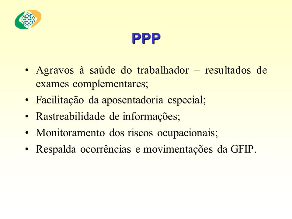 PPPAgravos à saúde do trabalhador – resultados de exames complementares; Facilitação da aposentadoria especial;