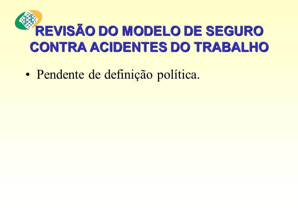 REVISÃO DO MODELO DE SEGURO CONTRA ACIDENTES DO TRABALHO