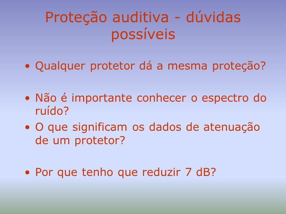 Proteção auditiva - dúvidas possíveis