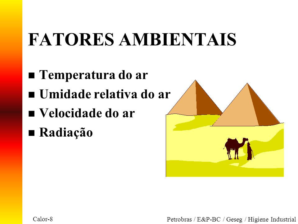 FATORES AMBIENTAIS Temperatura do ar Umidade relativa do ar
