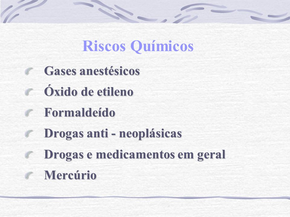 Riscos Químicos Gases anestésicos Óxido de etileno Formaldeído