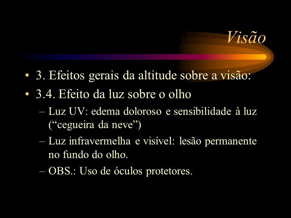 Visão 3. Efeitos gerais da altitude sobre a visão: