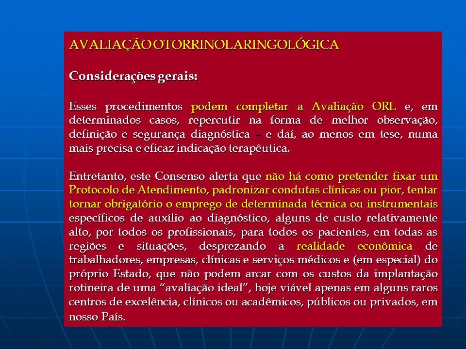 AVALIAÇÃO OTORRINOLARINGOLÓGICA Considerações gerais: