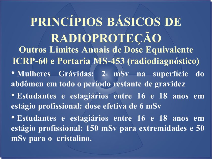 PRINCÍPIOS BÁSICOS DE RADIOPROTEÇÃO