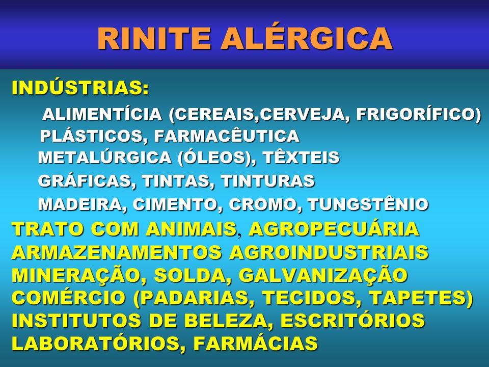 RINITE ALÉRGICA MADEIRA, CIMENTO, CROMO, TUNGSTÊNIO INDÚSTRIAS: