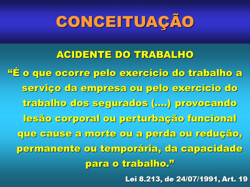 CONCEITUAÇÃO ACIDENTE DO TRABALHO