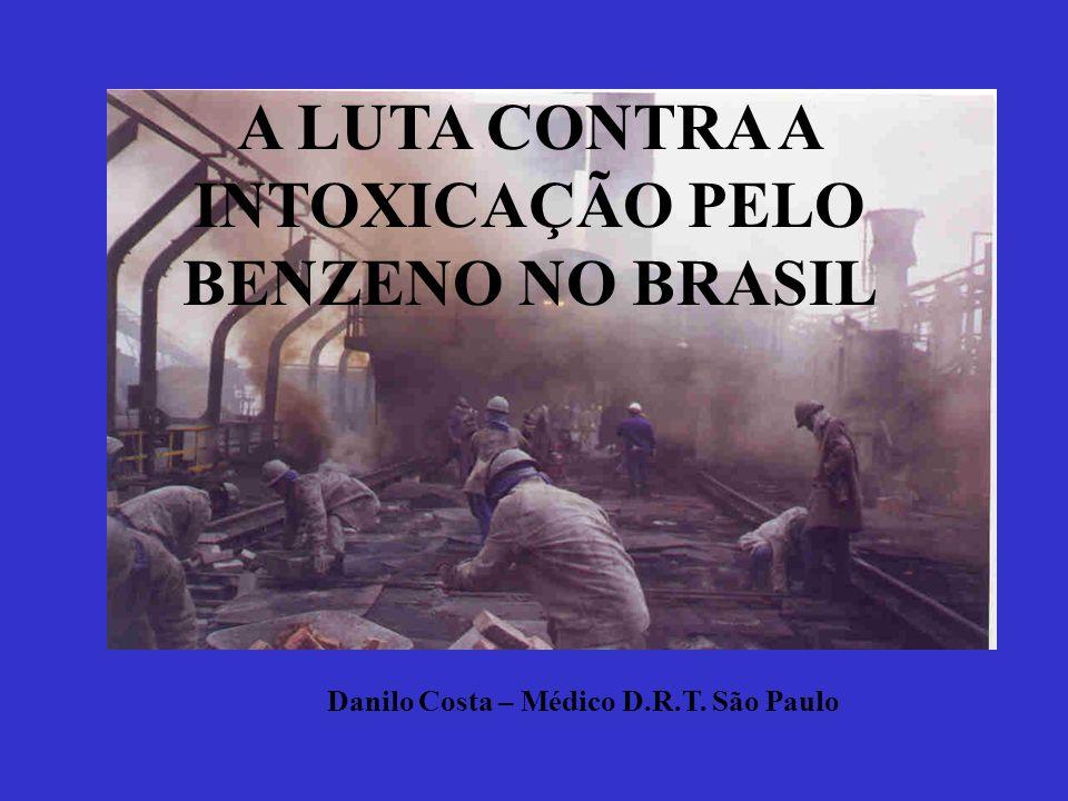 A LUTA CONTRA A INTOXICAÇÃO PELO BENZENO NO BRASIL